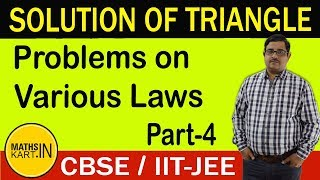 Problems on Various Laws | Solution of Triangle | PART-4 | CBSE/JEE