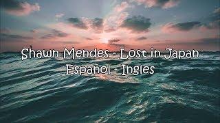 Shawn Mendes - Lost In Japan (Sub Español - Ingles)