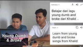 BELAJAR DARI LAGU : 'YOUNG DUMB AND BROKE' - KHALID