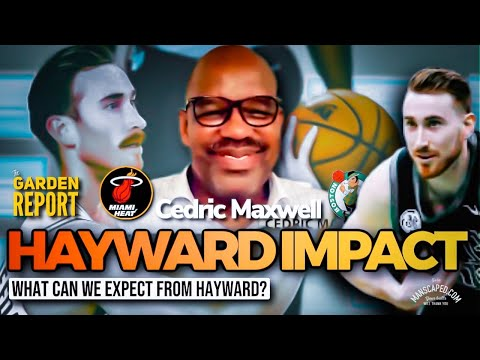 Cedric Maxwell: Gordon Hayward's Impact Will Be Game Changer for #Celtics vs #Heat