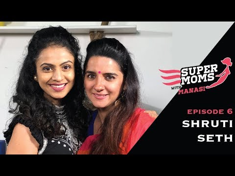 Supermoms with Manasi Episode 6: Shruti Seth