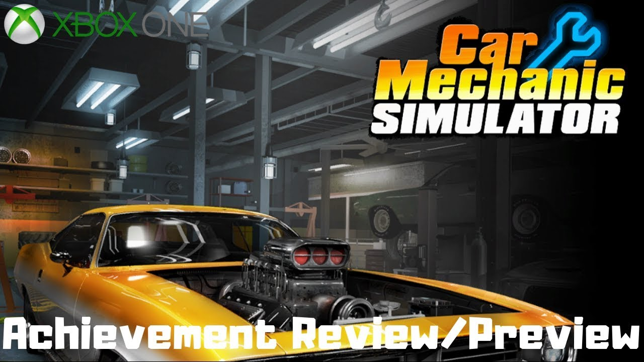 Car Mechanic Simulator Xbox One Achievement Review Preview Youtube