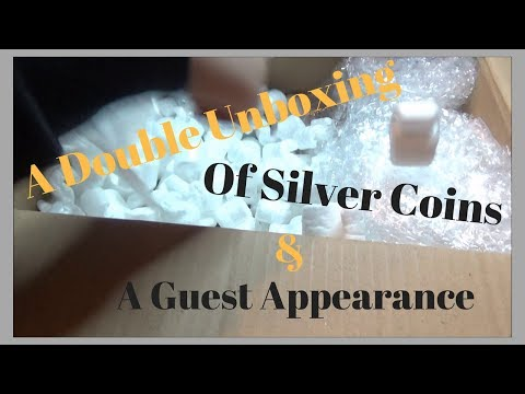 A Double Unboxing 27.5 Ozs Of Silver Coins & A Guest Appearence