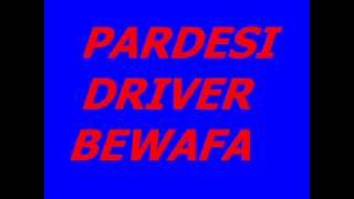 PARDESHI DRIVER MANE MALI NA JASHO