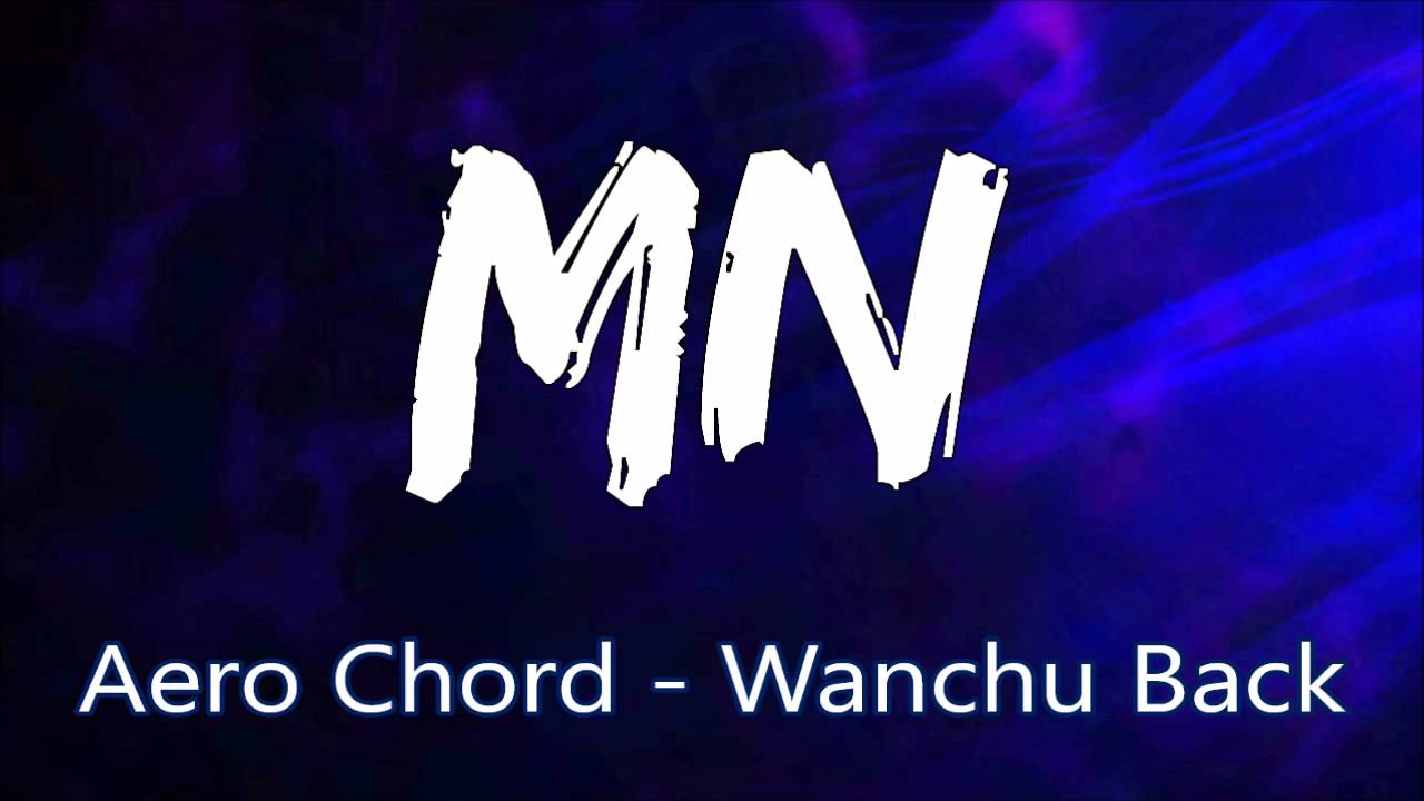 aero-chord-wanchu-back-bass-boosted-mus1k-nat10n