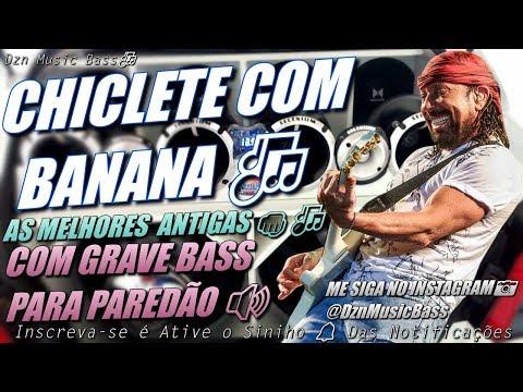 chiclete-com-banana---as-melhores-antigas---com-grave-bass---para-paredÃo-#congas
