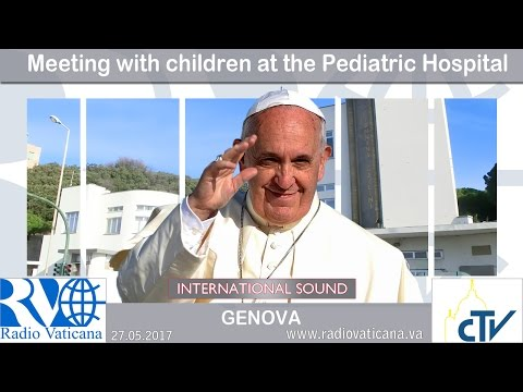 2017.05.27 Pope Francis in Genoa - Meeting with the children of the Gaslini Hospital