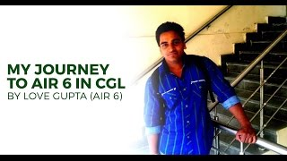 AIR 6 SSC CGL 2015 Love Gupta's Success Strategy - Unacademy Video