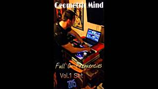Geometric Mind - Full On Frequencies Vol.1 -Set (2015 by RK)