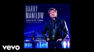 Barry Manilow - I Dig New York (Audio)