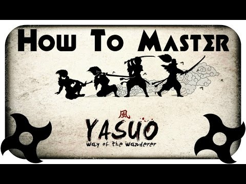 How To Master Yasuo 2018 | League Of Legends