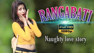 Rangabati | Gotro | Bengali Film Song | Naughty love Story 2019 | Xraj