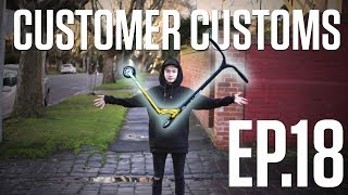 Customer Customs | EP.18