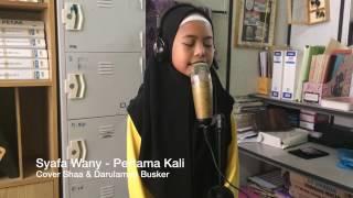 Syafa Wany - Pertama Kali (Cover Shaa & Darulaman Busker)