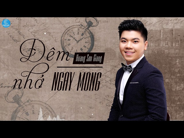 Đêm Nhớ Ngày Mong - Hoàng Sơn Giang (Audio Official)