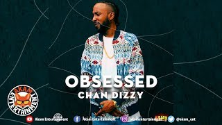 Chan Dizzy - Obsessed (Raw) October 2018