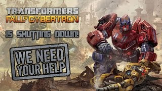 Transformers Fall Of Cybertron Is Shutting Down And We Need Your Help!