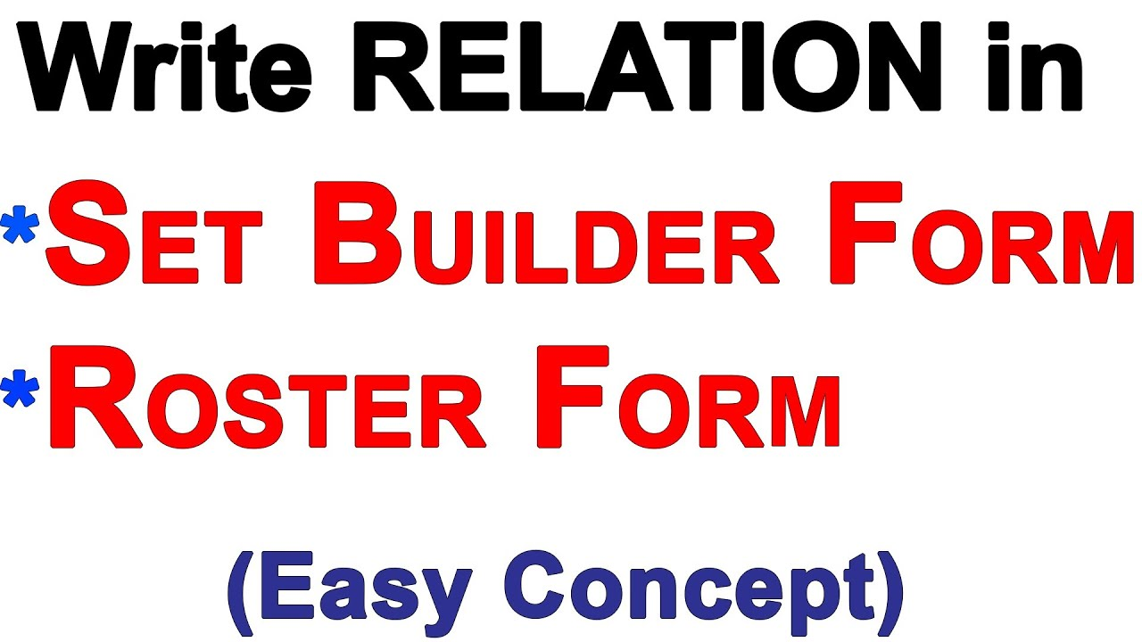 Learn To Write Relation Into Set Builder, Roster Form & Find Domain And  Range