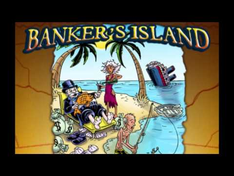 Support Banker's Island!  An Illustrated Allegory about our Central Bankster economy.
