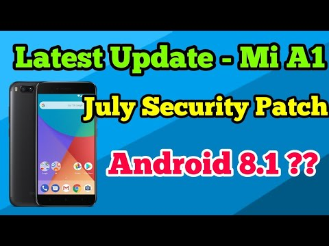 Mi A1 | Latest Update | July Security Patch | Android 8.1 ? |