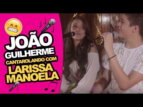 """João Guilherme - Cantarolando """"Segredos"""" part Larissa Manoela"""