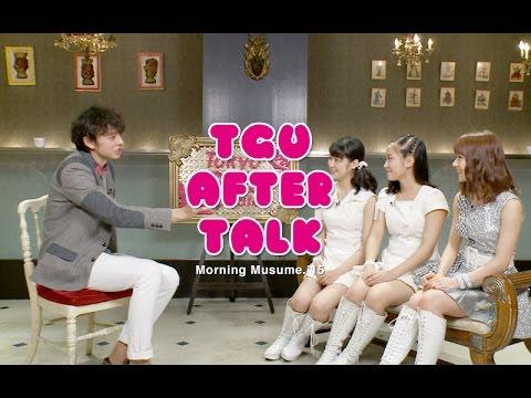 TGU After Talk : Morning Musume.15'