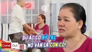 Come Out–BRAS | Tập 80: Giấu kín 21 năm, bé gay công khai với mẹ nhận lại được yêu thương vô bờ