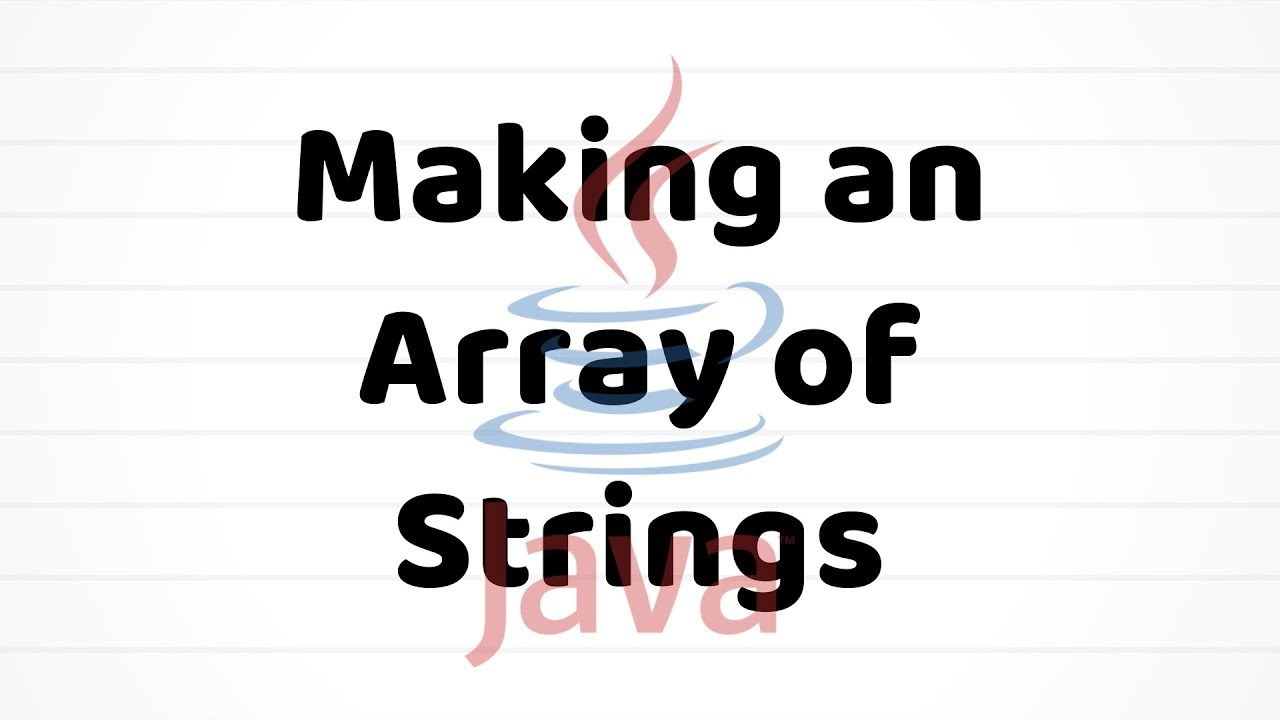 Java For Beginners: Making an Array Of Strings