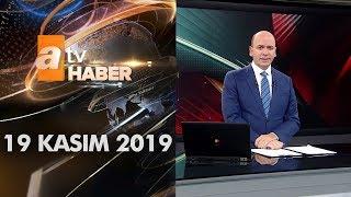 Atv Ana Haber | 19 Kasım 2019