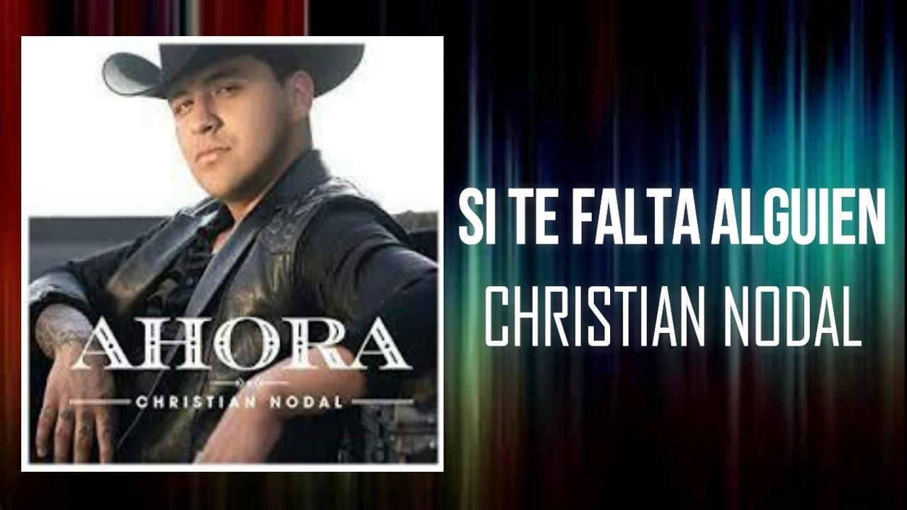 Si Te Falta Alguien Christian Nodal Letra Estreno 2019 Youtube