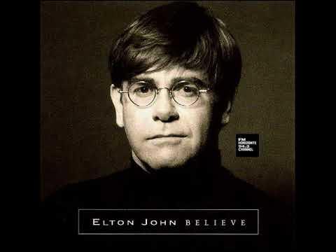 Elton John - Believe (LYRICS)