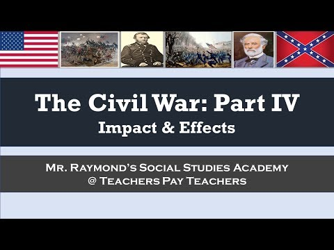 Civil War Part IV: Effects, Impacts, & Consequences - APUSH & US History