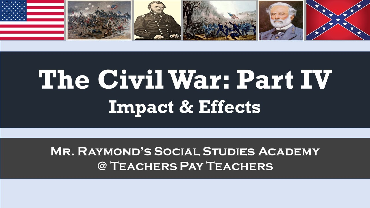the social and economic effects of the civil war in america The reconstruction era was the social and economic historian wilson fallin contrasts the interpretation of civil war and reconstruction in white versus.