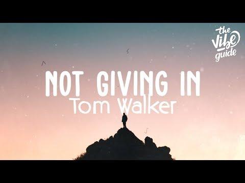 Tom Walker - Not Giving In (Lyric Video) Mp3