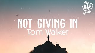 Tom Walker - Not Giving In (Lyric Video) Video