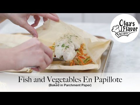 Fish and Vegetables En Papillote (Baked in Parchment Paper) I OlgasFlavorFactory