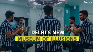 India's First Museum Of Illusions Has Opened In Delhi | Ft @Roaming Beast (Suraj Mandal) | Tripoto
