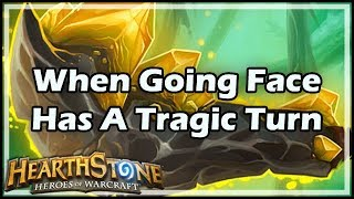[Hearthstone] When Going Face Has A Tragic Turn