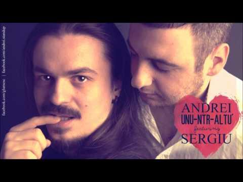 Andrei feat. Sergiu - Unu-ntr-altu'