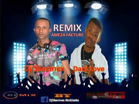 Dadi Love Ameza Facture Version Remix By Dj Skecmex 2018