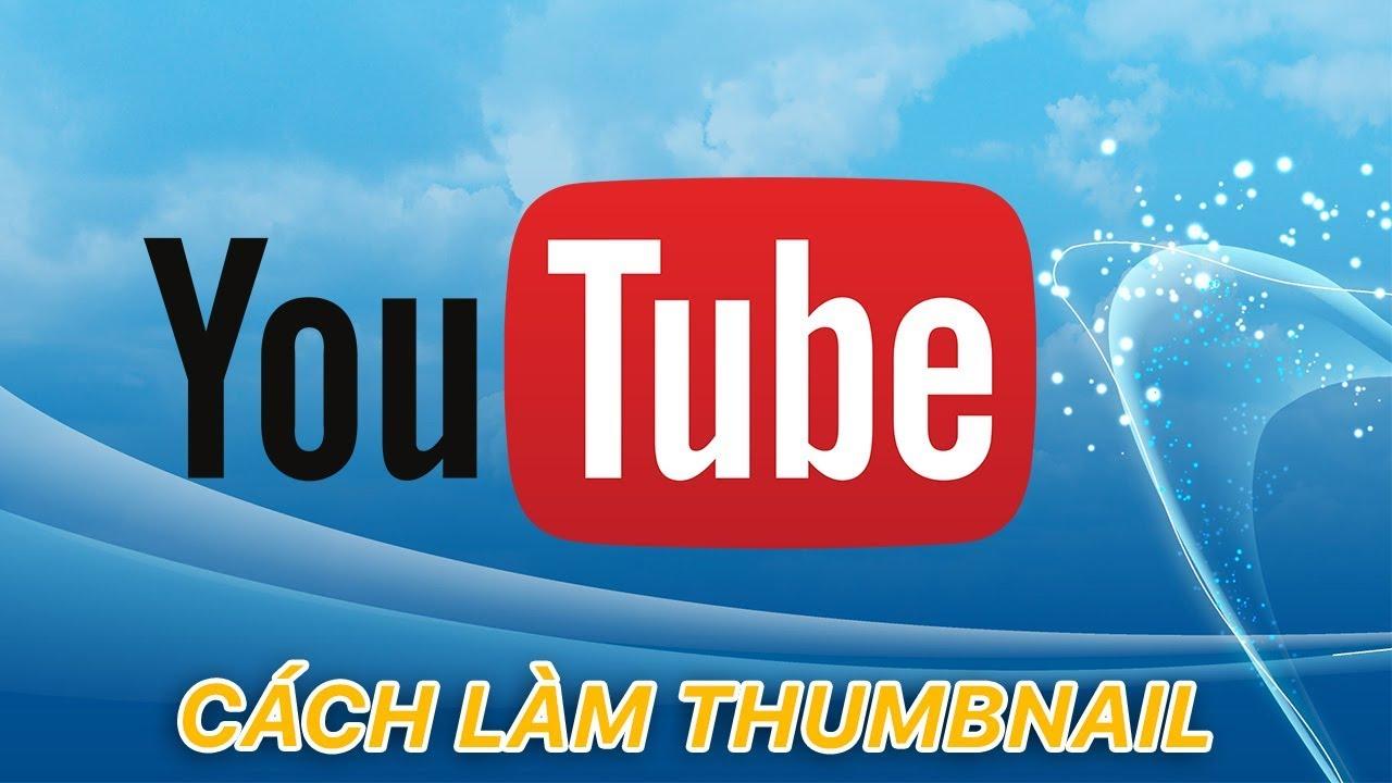 Hướng dẫn làm thumbnail (ảnh đại diện) video | Siêu Thủ Thuật