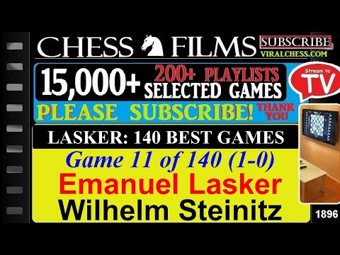 Lasker: 140 Best Games (#11 of 140): Emanuel Lasker vs. Wilhelm Steinitz