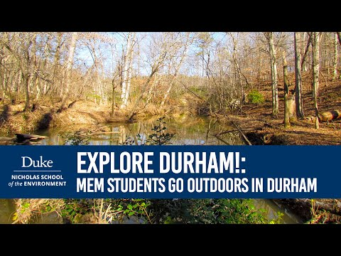 Exploring Durham: Nicholas School Students Offer Insider's Guide to Local Outdoor Activities