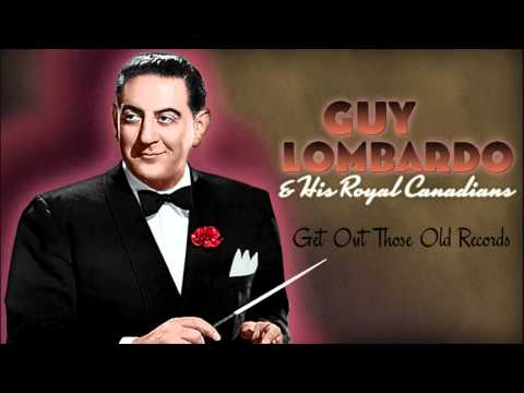 Guy Lombardo: Get Out Those Old Records
