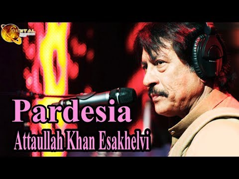 Pardesia | Attaullah Khan Esakhelvi | HD Video Song