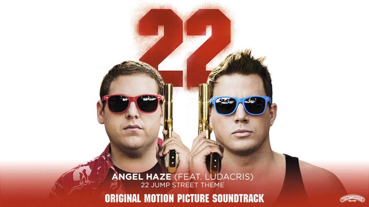 Angela Haze angel haze (feat. ludacris) - 22 jump street (theme from the motion  picture) [official audio]