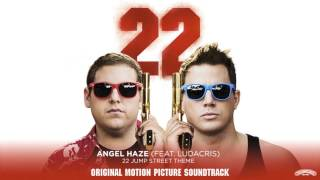 Angel Haze (Feat. Ludacris) - 22 Jump Street (Theme From the Motion Picture) [Official Audio]