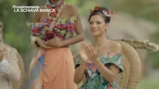 LA SCHIAVA BIANCA (La Esclava Blanca) promo PROSSIMAMENTE in onda