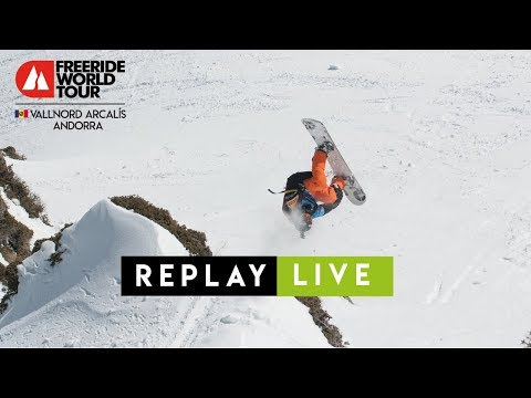 Replay Live - FWT18 Vallnord-Arcalís Andorra - Freeride World Tour 2018