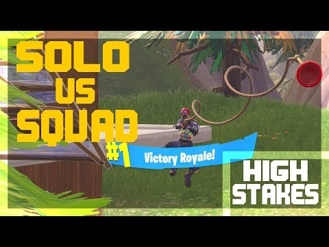 High Stakes SOLO vs SQUAD Win